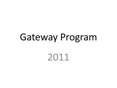 Gateway Program 2011. Go to www.in.gov/dlgf along the left side, in the third section, click on The Gateway.
