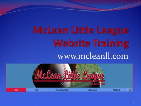 Www.mcleanll.com 1. Manager's Responsibilities Winning Manager will post scores in a timely manner – within 24 hours. Cancel games on the website that.