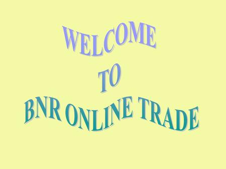Type our site URL as WWW.BNRSECURITIES.COM Our site Home Page.