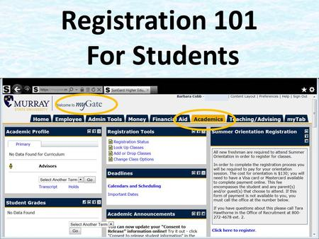 Registration 101 For Students. What We Will Cover Logging On How Students Register on myGate – How to Enter CRNS – How to Search for Classes Class Search/Advanced.