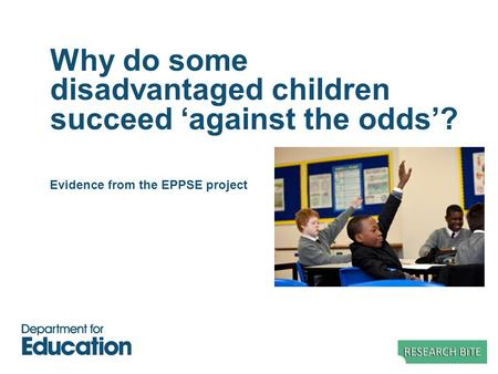 Why do some disadvantaged children succeed 'against the odds'? Evidence from the EPPSE project.