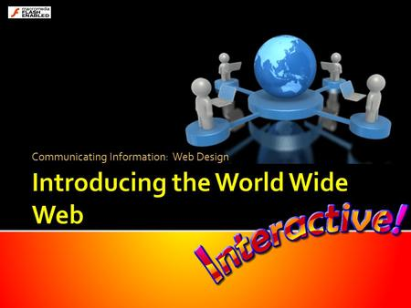 Communicating Information: Web Design. It's a big net HTTP FTP TCP/IP SMTP protocols The Internet The Internet is a network of networks… It connects millions.