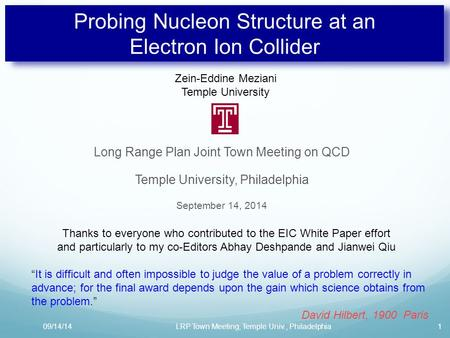 Probing Nucleon Structure at an Electron Ion Collider Long Range Plan Joint Town Meeting on QCD Temple University, Philadelphia September 14, 2014 09/14/141LRP.
