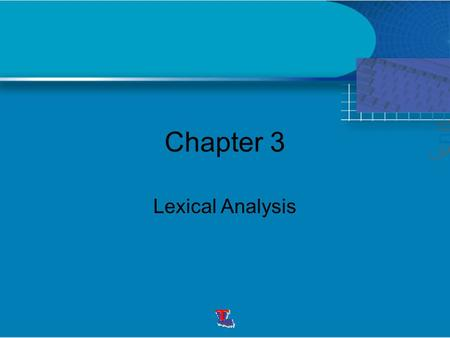 Chapter 3 Lexical Analysis. Definitions The lexical analyzer produces a certain token wherever the input contains a string of characters in a certain.