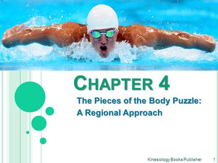 Chapter 4 The Pieces of the Body Puzzle: A Regional Approach