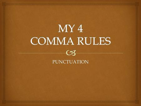 PUNCTUATION.   Since we will NOT be drafting letters or addressing envelopes  Since most students understand the use of direct quotes  Since some.