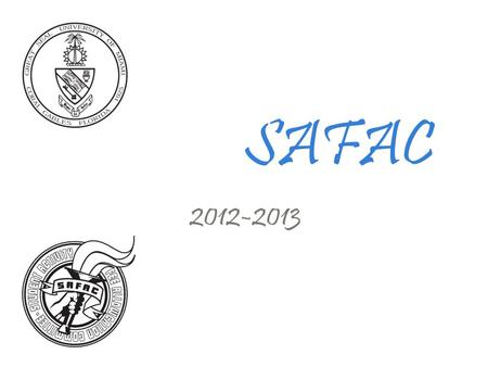 SAFAC 2012-2013. What is SAFAC? $Student Activity Fee Allocation Committee $Derives authority from the Board of Trustees and the Vice President for Student.
