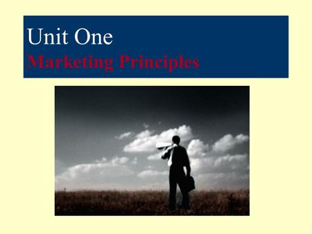 Unit One Marketing Principles