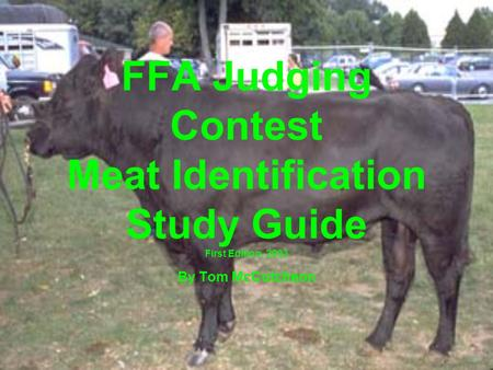 FFA Judging Contest Meat Identification Study Guide First Edition, 2003 By Tom McCutcheon.