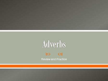 Adverbs Review and Practice.