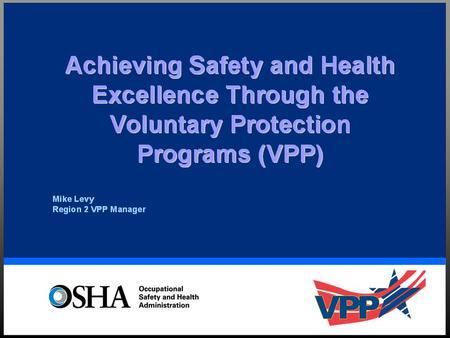 OSHA's Tool Kit n Standards n Enforcement n Education, Training, and Outreach n Cooperative Programs w Voluntary Protection Programs (Goal is 8,000 sites)