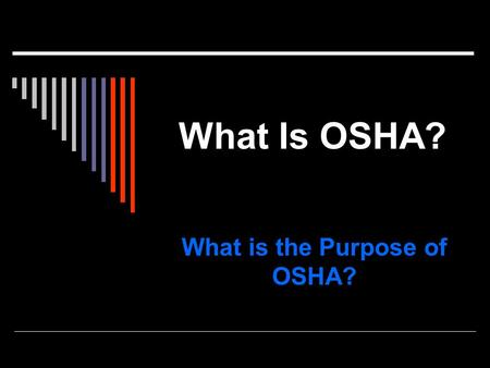 What is the Purpose of OSHA?