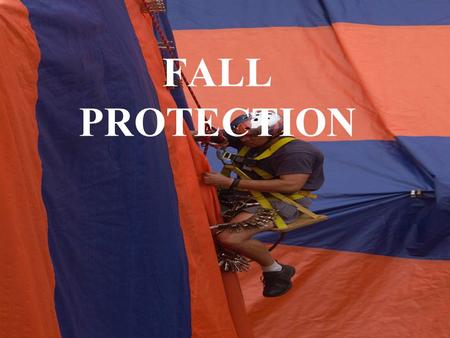 FALL PROTECTION. What, me worry? According to the US DOL, falls are the leading cause of worker fatalities in the construction industry. On average, between.