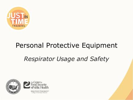 Personal Protective Equipment Respirator Usage and Safety.