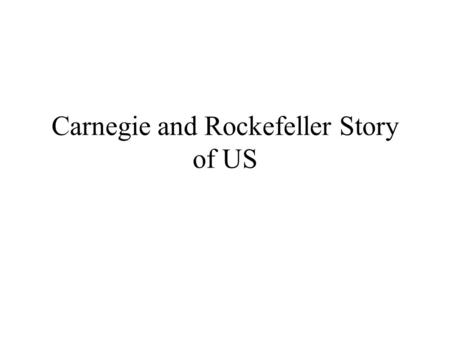 "Carnegie and Rockefeller Story of US. Extortion: Extortion: Forced against your will RebatesRebates : discount or refund on ""freight charges"" Drawbacks."