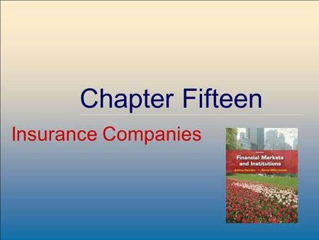 ©2009, The McGraw-Hill Companies, All Rights Reserved 8-1 McGraw-Hill/Irwin Chapter Fifteen Insurance Companies.