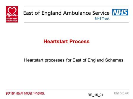 RR_15_01 Heartstart Process Heartstart processes for East of England Schemes.