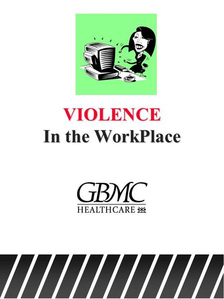 VIOLENCE In the WorkPlace. Objectives: After completion of the presentation, the participant will be able to: u Identify 4 signs of a potentially violent.