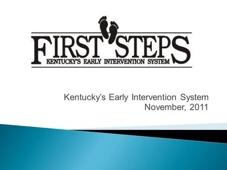Kentucky's Early Intervention System November, 2011.