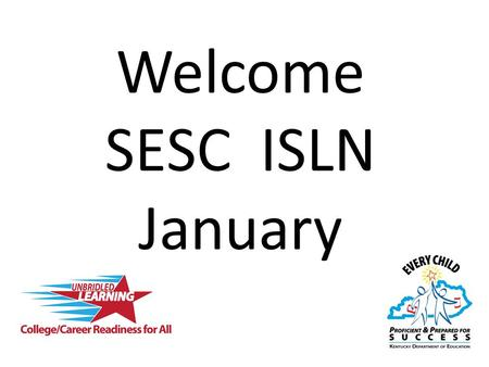 Welcome SESC ISLN January. Domain 1: Planning & Preparation Domain 2: Classroom Environment Domain 3: Instruction Domain 4: Professional Responsibilities.