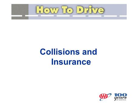 Collisions and Insurance. Stop immediately Assist the injured Control the scene Notify the police Exchange information Duties If Involved in a Crash Notify.