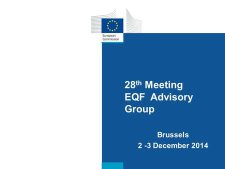 Date: in 12 pts 28 th Meeting EQF Advisory Group Brussels 2 -3 December 2014.