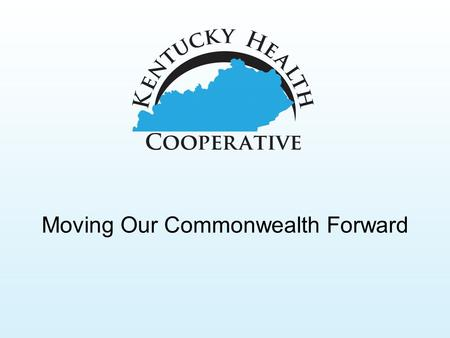 1 Moving Our Commonwealth Forward. 2 This Is Kentucky 2.