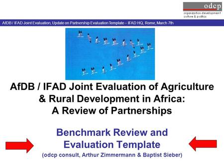 AfDB / IFAD Joint Evaluation of Agriculture & Rural Development in Africa: A Review of Partnerships Benchmark Review and Evaluation Template (odcp consult,