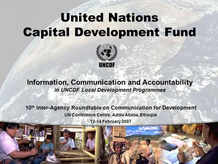 0 Information, Communication and Accountability in Local Governance United Nations Capital Development Fund Information, Communication and Accountability.