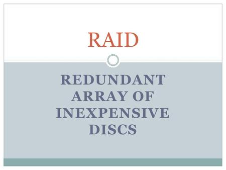 REDUNDANT ARRAY OF INEXPENSIVE DISCS RAID. What is RAID ? RAID is an acronym for Redundant Array of Independent Drives (or Disks), also known as Redundant.