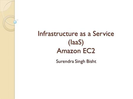 Infrastructure as a Service (IaaS) Amazon EC2