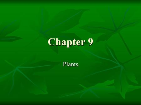 Chapter 9 Plants.