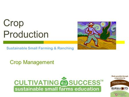 Crop Production Sustainable Small Farming & Ranching Crop Management.