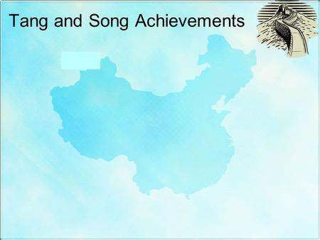 Tang and Song Achievements 7.3.2 7.3.5. Inventions of Tang and Song China.