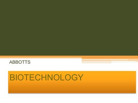 ABBOTTS BIOTECHNOLOGY.