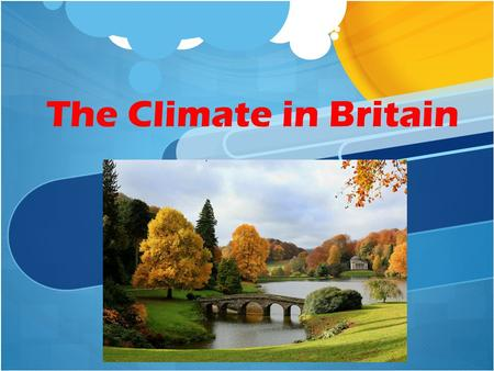 The Climate in Britain. Weather vs. Climate Weather refers to the short term conditions of the atmosphere on a local scale. Climate refers to the long.