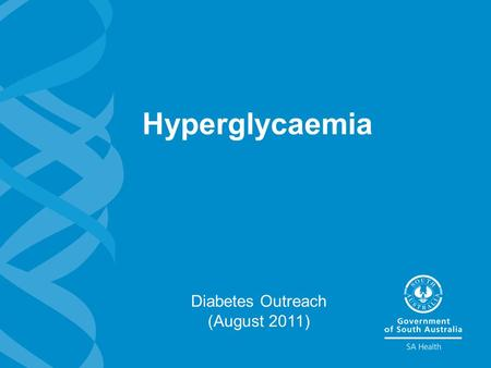 Hyperglycaemia Diabetes Outreach (August 2011). 2 Hyperglycaemia Learning objectives >Can state what hyperglycaemia is >Is aware of the short term and.