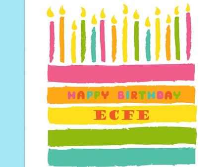 What is ECFE? Early Childhood Family Education (ECFE) is a program for all Minnesota families with children between the ages of birth to kindergarten.