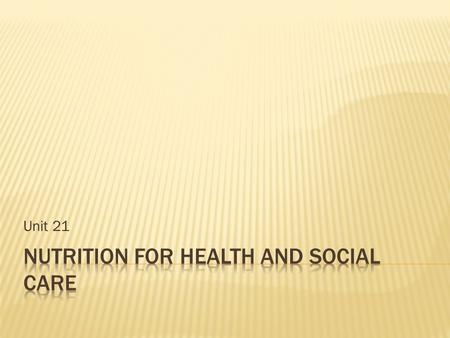 Nutrition for Health and Social Care