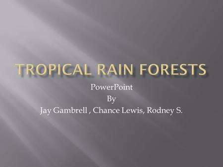 PowerPoint By Jay Gambrell, Chance Lewis, Rodney S.