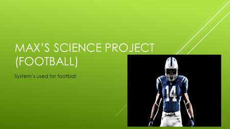 Max's Science Project (Football)