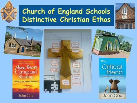 Church of England Schools Distinctive Christian Ethos.