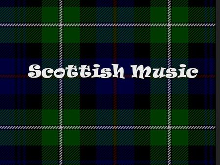 Scottish Music.
