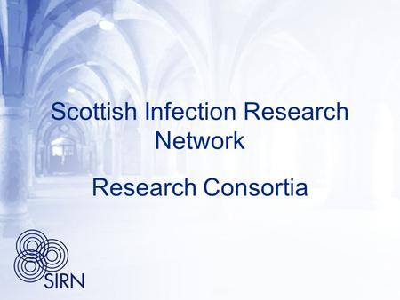 Scottish Infection Research Network Research Consortia.