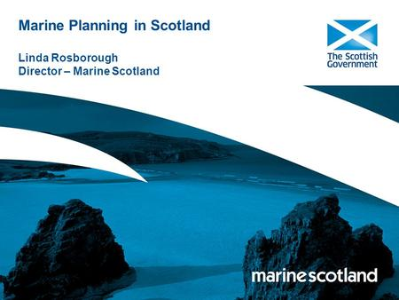 MARINE SCOTLAND Directorate of Scottish Government: Marine policy