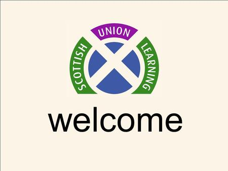 Welcome. Highlands & Islands learning project Who we are: Scottish Union Learning was established in 2008, and brought together the work of the STUC Skills.