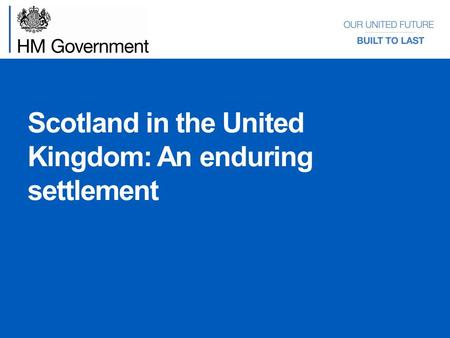 Scotland in the United Kingdom: An enduring settlement.