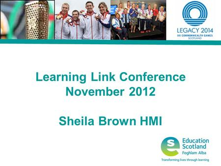 Improving Scottish Learning Link Conference November 2012 Sheila Brown HMI.