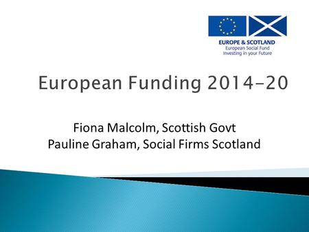 Fiona Malcolm, Scottish Govt Pauline Graham, Social Firms Scotland.