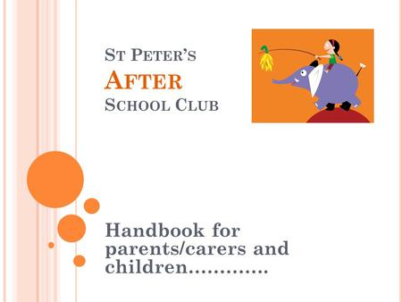 S T P ETER ' S A FTER S CHOOL C LUB Handbook for parents/carers and children………….